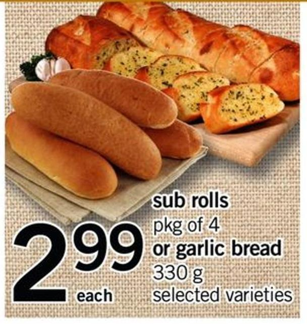 Sub Rolls - Pkg Of 4 Or Garlic Bread - 330 G
