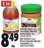 Selection Honey 1 Kg Or Irresistibles Naturalia  Almond Butter 340 g