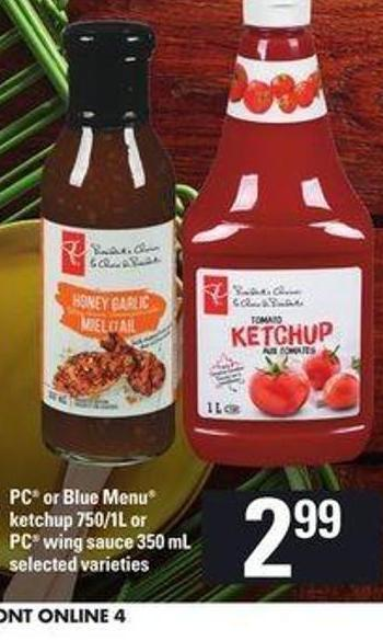 PC Or Blue Menu Ketchup 750/1l Or PC Wing Sauce 350 Ml