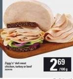 Ziggy's Deli Meat Chicken - Turkey Or Beef