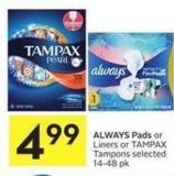 Always Pads or Liners or Tampax Tampons Selected 14-48 Pk