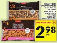 Irresistibles Walnut Halves And Pieces - Natural Almonds Or Chocolate Covered Almonds