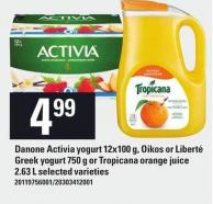 Danone Activia Yogurt 12x100 G - Oikos Or Liberté Greek Yogurt 750 G Or Tropicana Orange Juice 2.63 L