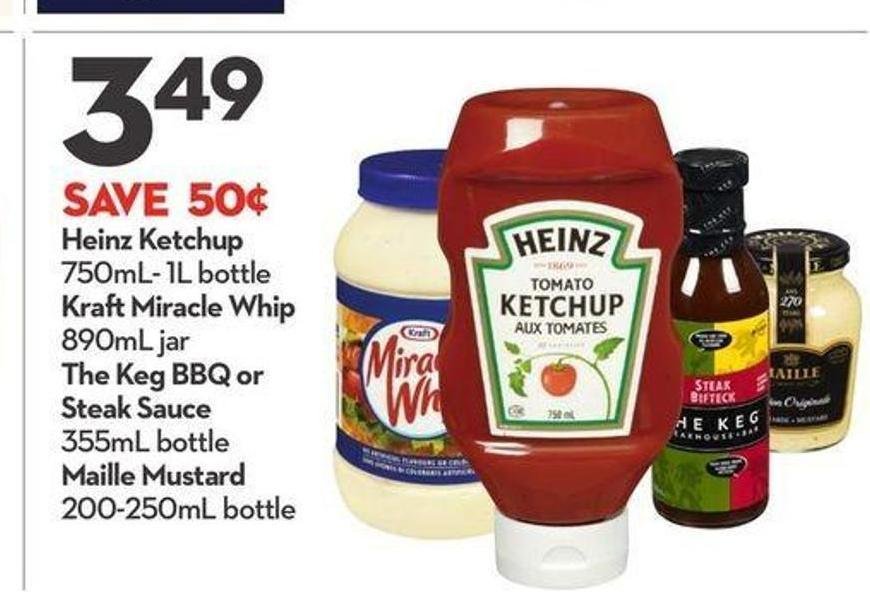 Heinz Ketchup 750ml- 1l Bottle Kraft Miracle Whip 890ml Jar The Keg Bbq Or Steak Sauce 355 ml Bottle - Maille Mustard 200-250 ml Bottle