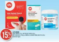 Life Brand Heat Wraps (3's) - Hot Relief Patch (6's) - Ice Cold Gel (255g) or Muscle & Back Pain Caplets (40's)