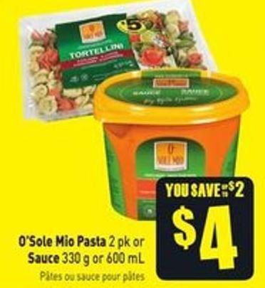 O'sole Mio Pasta 2 Pk or Sauce 330 g or 600 mL