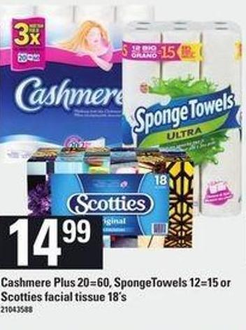 Cashmere Plus - 20=60 - Spongetowels - 12=15 Or Scotties Facial Tissue - 18's