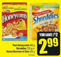 Post Honeycomb 400 g Shreddies 725 g or Honey Bunches of Oats 625 g