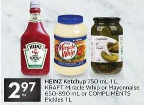 Heinz Ketchup 750 Ml-1 L - Kraft Miracle Whip or Mayonnaise 650-890 mL or Compliments Pickles 1 L