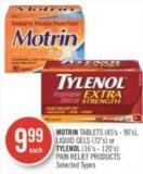 Motrin Tablets (45's - 90's) - Liquid Gels (72's) or Tylenol (16's - 120's) Pain Relief Products