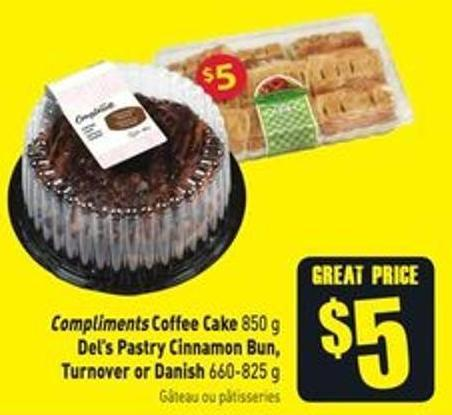 Compliments Coffee Cake 850 g Del's Pastry Cinnamon Bun - Turnover or Danish 660-825 g