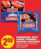 Schneiders Juicy Jumbo Wieners Or Smoked Sausages - 375/450 g
