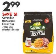 Cavendish  Restaurant  Style Fries  750g Pkg