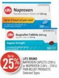 Life Brand Naproxen Caplets (200's) or Ibuprofen (144's - 250's) Pain Relief Products