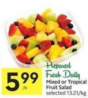 Fresh Daily Mixed or Tropical Fruit Salad Selected 13.21/kg