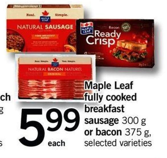Maple Leaf Fully Cooked Breakfast Sausage - 300 G Or Bacon - 375 G