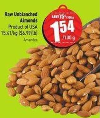 Raw Unblanched Almonds 15.41/kg ($6.99/lb)