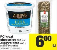 PC Goat Cheese Log - 300 g or Ziggy's Feta - 400 g
