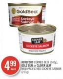 Hereford Corned Beef (340g) - Gold Seal or Clover Leaf Wild Pacific Red Sockeye Salmon (213g)