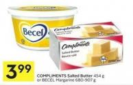 Compliments Salted Butter 454 g or Becel Margarine 680-907 g