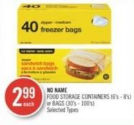 No Name Food Storage Containers (6's - 8's) or Bags (30's - 100's)