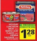 Holiday Luncheon Meat Or Maple Leaf Flakes Or Vienna Sausage