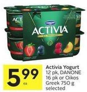 Activia Yogurt 12 Pk - Danone 16 Pk or Oikos Greek 750 g Selected