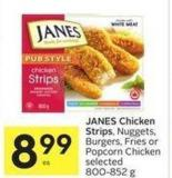 Janes Chicken Strips - Nuggets - Burgers - Fries or Popcorn Chicken