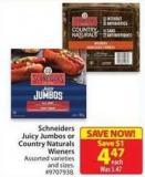 Schneiders Juicy Jumbos or Country Naturals Wieners