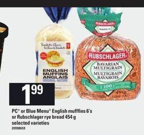 PC Or Blue Menu English Mufffins - 6's Or Rubschlager Rye Bread - 454 g