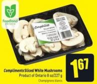 Compliments Sliced White Mushrooms 8 Oz/227 g Product of Ontario