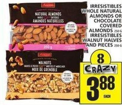 Irresistibles Whole Natural Almonds Or Chocolate Covered Almonds Or Irresistibles Walnut Halves And Pieces