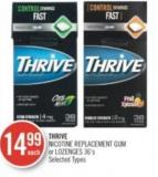 Thrive Nicotine Replacement GUM or Lozenges 36's