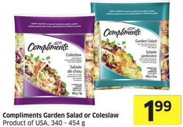 Compliments Garden Salad or Coleslaw Product of USA - 340 - 454 g