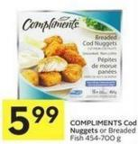 Compliments Cod Nuggets or Breaded Fish 454-700 g
