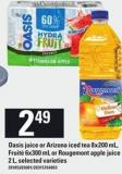 Oasis Juice Or Arizona Iced Tea - 8x200 mL - Fruité - 6x300 mL Or Rougemont Apple Juice - 2 L