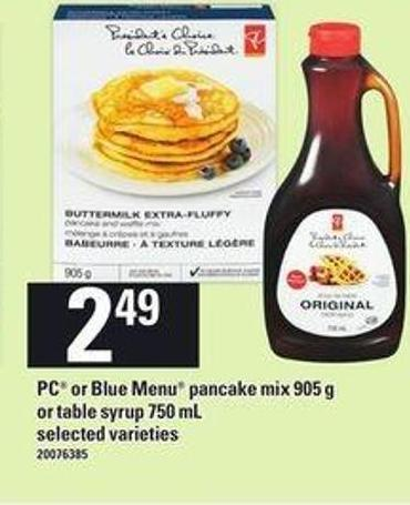 PC Or Blue Menu Pancake Mix - 905 G Or Table Syrup - 750 Ml