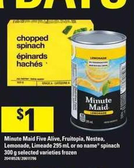 Minute Maid Five Alive - Fruitopia - Nestea - Lemonade - Limeade 295 Ml Or No Name Spinach 300 G