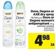 Dove - Degree Or Axe Dry Spray. 76/106 G Or Dove Or Degree Women's Antiperspirant. 74 G