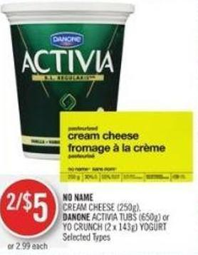 No Name Cream Cheese (250g) - Danone Activia Tubs (650g) or Yo Crunch (2 X 143g) Yogurt