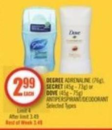 Degree Adrenaline (76g) - Secret (45g - 73g) or Dove (45g - 75g) Antiperspirant/deodorant