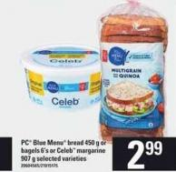 PC Blue Menu Bread - 450 g Or Bagels - 6's Or Celeb Margarine - 907 g