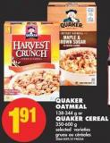 Quaker Oatmeal 138-344 g or Quaker Cereal 350-600 g