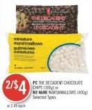 PC The Decadent Chocolate Chips (300g) or No Name Marshmallows (400g)