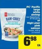 PC Pacific Large White Shrimp - 31-40 Per Lb Or High Liner Pink Salmon - 400 g