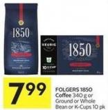 Folgers 1850 Coffee 340 g or Ground or Whole Bean or K-cups 10 Pk