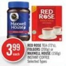 Red Rose Tea (72's) - Folgers (200g) or Maxwell House (150g) Instant Coffee