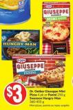 Dr. Oetker Giuseppe Mini Pizza 4 Pk or Panini 250 g Swanson Hungry-man 360-455 g