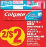 Colgate or Crest Toothpaste 50-100 mL or Colgate or Oral B Toothbrush