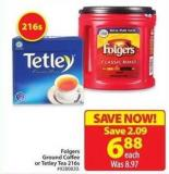 Folgers Ground Coffee or Tetley Tea 216s